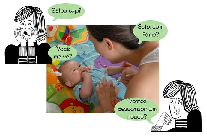 Ao colocar o bebê para descansar, a mãe aproveita para interagir com ele, falando: Estou aqui, Você me vê?, Está com fome?, Vamos descansar um pouco?