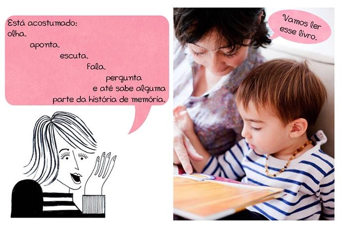 Está acostumado: olha, aponta, escuta, fala, pergunta e até sabe alguma parte da história de memória. N: Vamos ler esse livro.