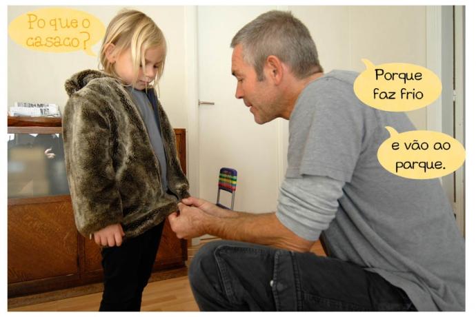 C: Po que o casaco? Pai: Porque faz frio e vão ao parque.