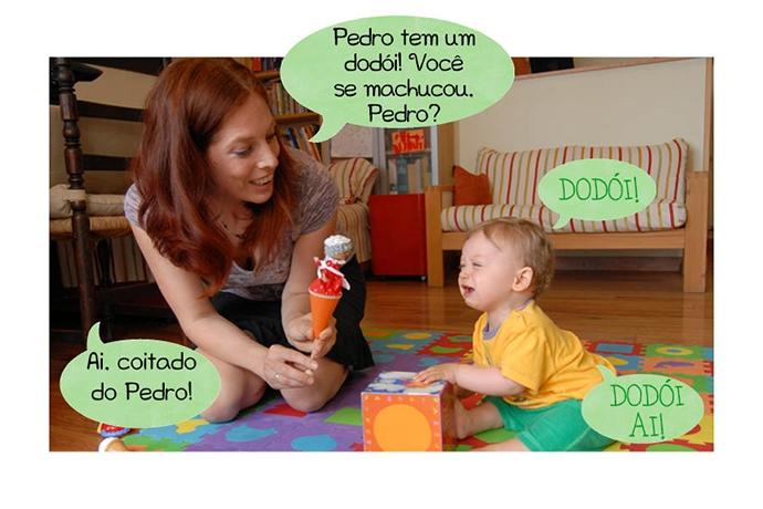 N: Pedro tem um dodói! Você se machucou, Pedro? P: DODÓI! N: Ai, coitado do Pedro! P: DODÓI AI!